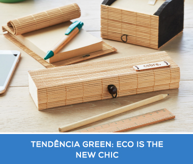 TENDÊNCIA GREEN: ECO IS THE NEW CHIC